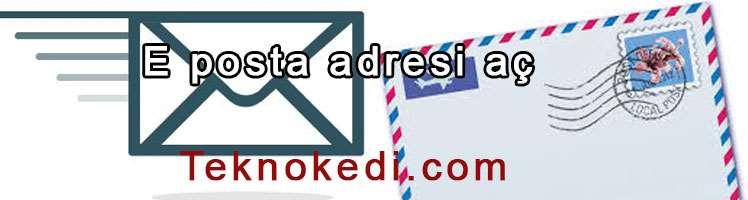 E posta adresi aç, mail adresi al