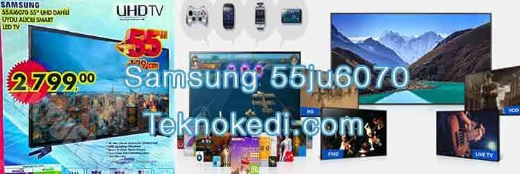 Samsung 55ju6070 55 inç UHD tv kampanyalı olarak geliyor
