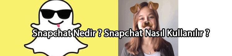 Snapchat Nedir ? Snapchat Nasıl Kullanılır ?