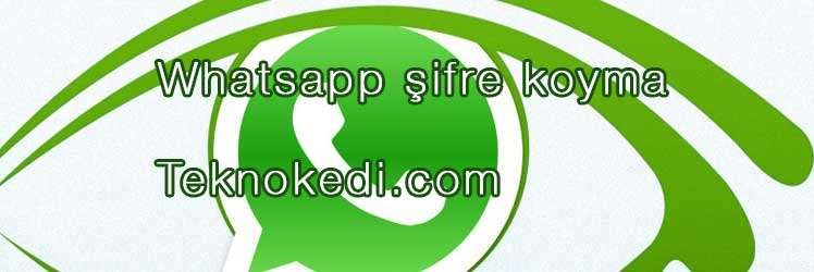 Telefonda Whatsapp Şifre Koyma Nasıl yapılır ?