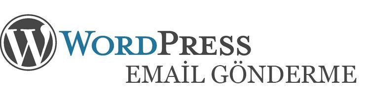 WordPress Email Gönderme Ayarları ( SMTP Gmail üzerinden)